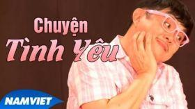Chuyện Tình Yêu - Hài Chí Tài, Lê Hoàng, Nam Thư