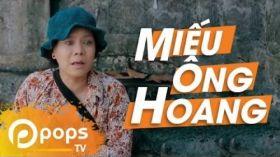 Miếu Ông Hoang - Hài Việt Hương ft Vinh Râu, Tấn Hoàng, Mạc Văn Khoa