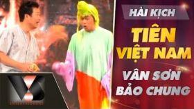 Tiên Việt Nam - Hài Vân Sơn, Bảo Chung - Show Huyền Thoại 3 [Official]