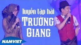 Tuyển Tập Hài Trường Giang, Hoài Linh, Chí Tài, Long Đẹp Trai