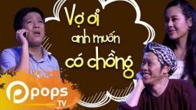 Vợ Ơi Anh Muốn Có Chồng - Hài Trường Giang, Hoài Linh ft Nam Thư