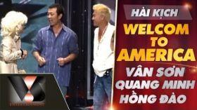 Welcome to America - Hài Vân Sơn, Quang Minh, Hồng Đào - Liveshow Mẹ & Quê Hương