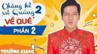 Chàng Hề Xứ Quảng 2 P2 - Về Quê - Liveshow hài Trường Giang