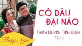 Thiên Duyên Tiền Định - Serie hài Thúy Nga ft Chí Tài [Official]