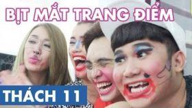 THÁCH 11   BỊT MẮT TRANG ĐIỂM (Phở, Ngọc Thảo, Quỳnh Trân & Tiko BB&BG)
