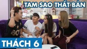 THÁCH 6   TAM SAO THẤT BẢN (Phở, Thảo ft Quỳnh Trân, Tiko BB&BG)