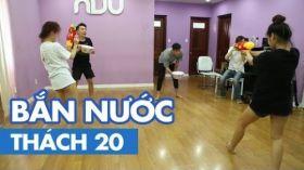 THÁCH 20   BẮN NƯỚC (Phở, Thảo, HuyMe & Hoàng Yến Chibi)
