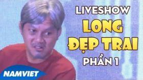 Liveshow Cười Cùng Long Đẹp Trai ft Chí Tài, Hoài Linh - Xem sẽ Cười, Cười sẽ Nhớ - P1