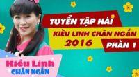 Tuyển Tập Hài Kiều Linh Chân Ngắn - Hài tết 2018 P1