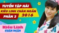 Tuyển Tập Hài Kiều Linh Chân Ngắn - Hài tết 2018 P2