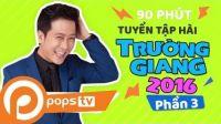 Tuyển Tập Hài Trường Giang, Trấn Thành, Thu Trang - P3
