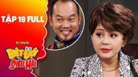 Biệt đội siêu hài | Tập 18 full: Lê Giang hướng dẫn Phương Trinh Jolie nhận biết