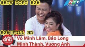 HTV Đàn ông phải thế | DOPT #26 FULL | Võ Minh Lâm, Bảo Long, Minh Thành, Vương Anh