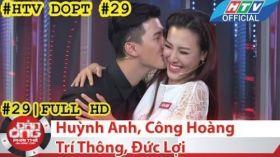 HTV Đàn ông phải thế | DOPT #29 FULL | Huỳnh Anh, Công Hoàng, Trí Thông, Đức Lợi
