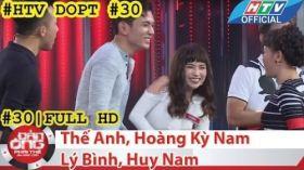 HTV Đàn ông phải thế | DOPT #30 FULL | Thế Anh, Hoàng Kỳ Nam, Lý Bình, Huy Nam