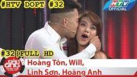 HTV Đàn ông phải thế   DOPT #32 FULL   Hoàng Tôn, Will, Linh Sơn, Hoàng Anh