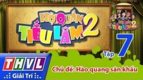 Hội Quán Tiếu Lâm Mùa 2 - Tập 7: Sau Ánh Hào Quang