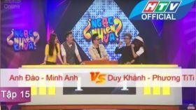 Ngạc Nhiên Chưa | Tập 15 | Anh Đào - Minh Anh vs Duy Khánh - Phương TiTi | 13/1/2016
