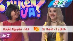 Ngạc Nhiên Chưa | Tập 21 | Huyền Nguyễn - MIA vs Sĩ Thanh - Lý Bình |24/2/2016