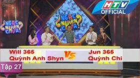 Ngạc Nhiên Chưa | Tập 27 | Will - Quỳnh Anh Shyn vs Jun - Quỳnh Chi | 6/4/2016