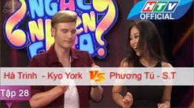 Ngạc Nhiên Chưa | Tập 28 | Hà Trinh - Kyo York vs Phương Tú - S.T | 13/4/2016