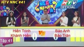 Ngạc Nhiên Chưa | Tập 41 | Bảo Anh, Bảo Trân vs Hiền Trinh, Khánh Hiền | NNC 13/7/2016