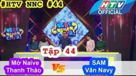 Ngạc Nhiên Chưa | Tập 44 Full HD | Hotgirl Sam, Vân Navy vs Hotgirl MờNaive | 3/8/2016