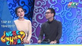 Ngạc Nhiên Chưa | Tập 81 Full | Thùy Trang Vs Việt Trung | 19/4/2017