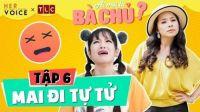 Ai Mới Là Bà Chủ? sitcom - Tập 6: Mai Đi Tự Tử - Kiều Linh, Nam Thư, Puka