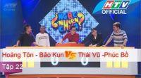 Ngạc Nhiên Chưa | Tập 22 | Hoàng Tôn - Bảo Kun vs Thái Vũ - Phúc Bồ | 2/3/2016