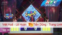 Ngạc Nhiên Chưa | Tập 40 | Việt Huê , Lê Hoàn vs Tiến Dũng, Trang Linh | NNC 6/7/2016