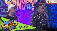 Ngạc Nhiên Chưa | Tập 53 Full Hd: Mai Ngô- Only C- Lou Hoàng- Tuấn Bùi (05/10/2016)