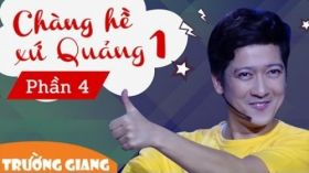 Chàng Hề Xứ Quảng 1 P4 - Liveshow hài Trường Giang