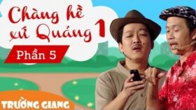 Chàng Hề Xứ Quảng 1 P5 - Liveshow hài Trường Giang