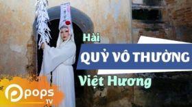 Quỷ Vô Thường - Hài Việt Hương, Hứa Minh Đạt, La Thành, Nam Thư Và Các Nghệ Sĩ
