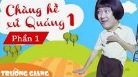 Chàng Hề Xứ Quảng 1 P1 - Liveshow hài Trường Giang