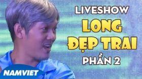 Liveshow Cười Cùng Long Đẹp Trai ft Chí Tài, Hoài Linh - Xem sẽ Cười, Cười sẽ Nhớ - P2