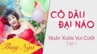 Ngày Xuân Vui Cưới - Serie hài Thúy Nga ft Bảo Chung [Official]