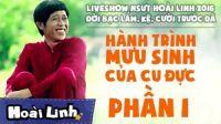 Đời Bạc Lắm, Kệ, Cười Trước Đã - Liveshow hài Hoài Linh 2016 - P1 - Hành Trình Mưu Sinh Của Cu Đực