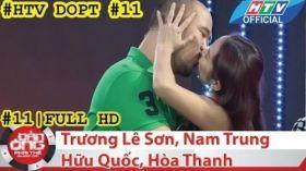 HTV Đàn ông phải thế | DOPT #11 FULL | Nam Trung, Trương Lê Sơn, Hữu Quốc, Hòa Thanh