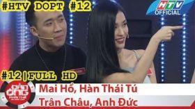 HTV Đàn ông phải thế | DOPT #12 FULL | Mai Hồ, Hàn Thái Tú, Trân Châu, Anh Đức