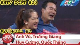 HTV Đàn ông phải thế   DOPT #20 FULL   Anh Vũ, Huy Cường, Trường Giang, Quốc Thăng