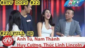 HTV Đàn ông phải thế   DOPT #22 FULL   Anh Tú, Nam Thành, Huy Cường, Thúc Lĩnh Lincoln
