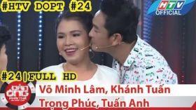 HTV Đàn ông phải thế   DOPT #24 FULL   Võ Minh Lâm, Khánh Tuấn, Trọng Phúc, Tuấn Anh