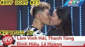 HTV Đàn ông phải thế   DOPT #27 FULL   Lâm Vinh Hải, Thanh Tùng, Đình Hiếu, Lê Hoàng