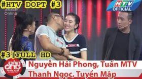 HTV Đàn ông phải thế | DOPT #3 FULL | Nguyễn Hải Phong, Thanh Ngọc, Tuyền Mập, Tuấn MTV