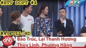 HTV Đàn ông phải thế | DOPT #4 FULL | Bảo Trúc, Lại Thanh Hương, Thùy Linh, Phương Hằng