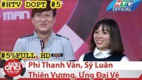 HTV Đàn ông phải thế | DOPT #5 FULL | Phi Thanh Vân, Sỹ Luân, Thiên Vương, Ưng Đại Vệ