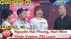 HTV Đàn ông phải thế | DOPT #6 FULL | Nguyễn Hải Phong, Hari Won, Thiên Vương, Phi Long
