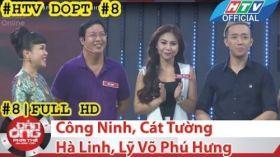 HTV Đàn ông phải thế | DOPT #8 FULL | Công Ninh, Cát Tường, Hà Linh, Lỹ Võ Phú Hưng